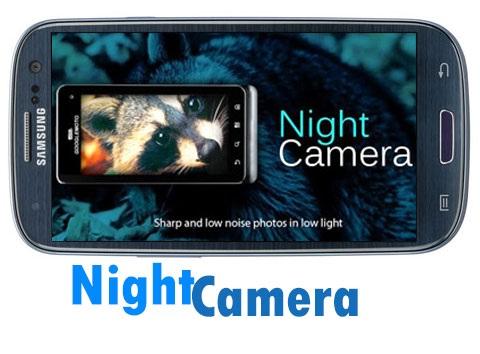 دانلود Night Camera plus  نرم افزار عکاسی در شب بدون افت کیفیت برای اندروید